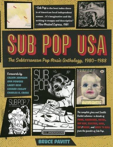 Sub Pop USA: The Subterraneanan Pop Music Anthology, 1980�1988: Pavitt, Bruce