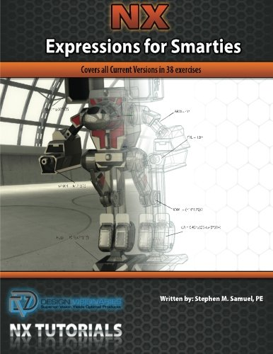 9781935951032: NX Expressions for Smarties: Covers all Current Versions in 38 Exercises