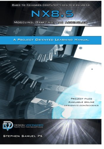 9781935951049: Basic to Advanced Computer Aided Design Using NX 8.5: Modeling, Drafting, and Assemblies