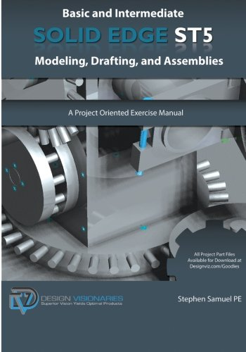 9781935951056: Basic and Intermediate Solid Edge ST5 Modeling, Drafting, and Assemblies