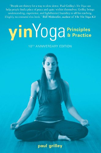 9781935952701: Yin Yoga: Principles and Practice — 10th Anniversary Edition