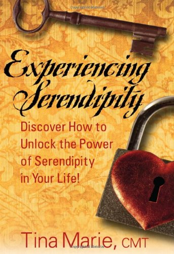 9781935953272: Experiencing Serendipity: Discover How to Unlock the Power of Serendipity in Your Life