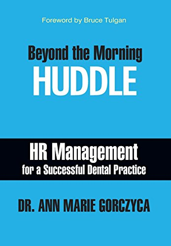 9781935953685: Beyond the Morning Huddle: HR Management for a Successful Dental Practice