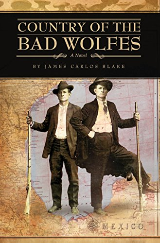 Country of the Bad Wolfes- Uncorrected Proof: Blake, James Carlos