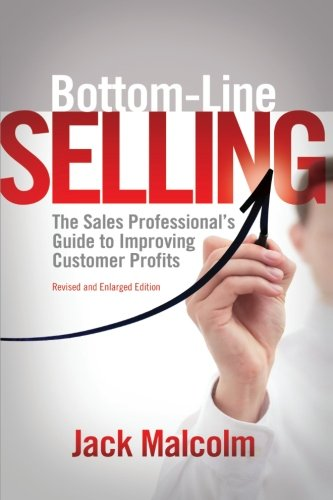 9781935961321: Bottom Line Selling: The Sales Professional's Guide to Improving Customer Profits