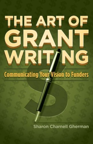 9781935961918: The Art of Grant Writing: Communicating Your Vision to Funders