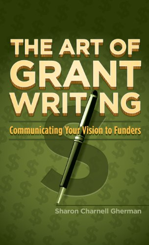 9781935961963: The Art of Grant Writing: Communicating Your Vision to Funders