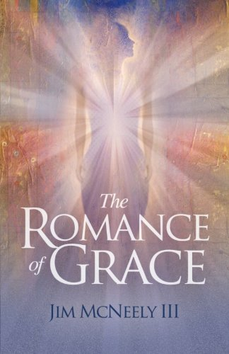 9781935961970: The Romance of Grace