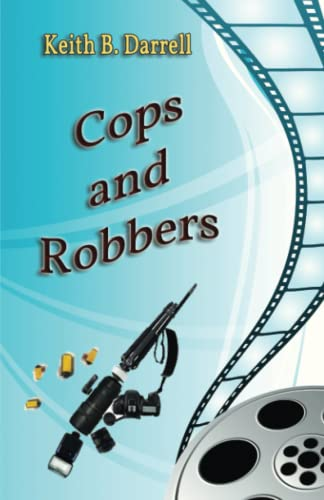 Cops and Robbers (Paperback): Keith B. Darrell