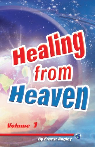 Healing from Heaven, Volume 1 (Healing from: Ernest Angley