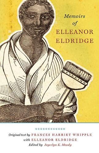 Memoirs of Elleanor Eldridge (Regenerations): Frances H. Whipple