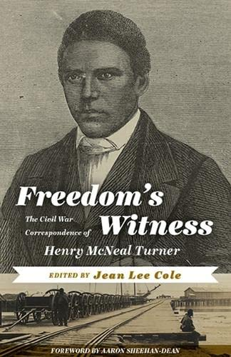 Freedom's Witness: The Civil War Correspondence of Henry McNeal Turner (Hardcover): Henry ...