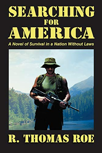 9781935991076: Searching for America: A Novel of Survival in a Nation Without Laws