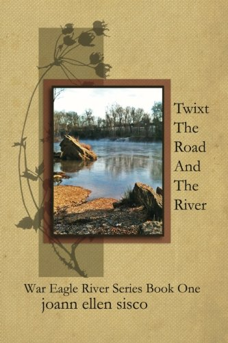 Twixt the Road and the River: Joann Ellen Sisco