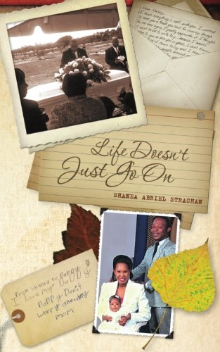 Life Doesn't JUST Go On: Shanea Abriel Strachan