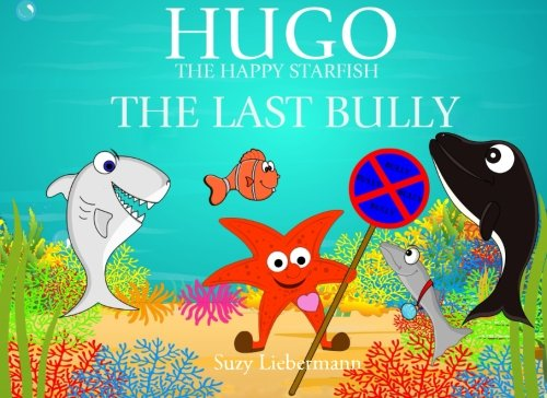 9781935997528: The Last Bully (Hugo the Happy Starfish - Educational Children's Book Collection) (Volume 2)