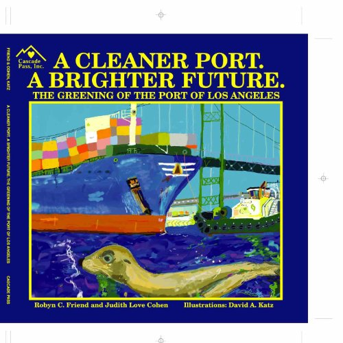 9781935999003: A Cleaner Port. A Brighter Future. The Greening of the Port of Los Angeles