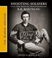 9781936002054: Shooting Soldiers: Civil War Medical Photography By Reed B. Bontecou