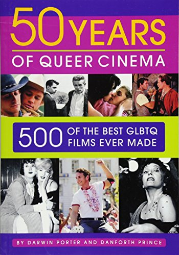 Fifty Years of Queer Cinema: 500 of the Best GLBTQ Films Ever Made: Porter, Darwin; Prince, ...