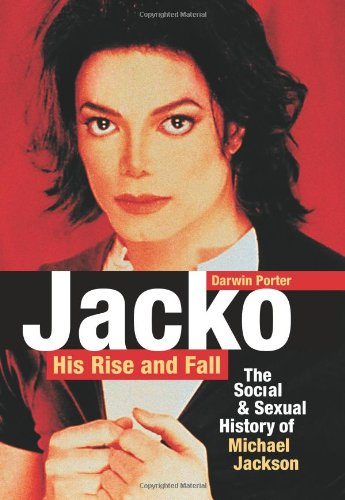 9781936003105: Jacko, His Rise and Fall: The Social & Sexual History of Michael Jackson