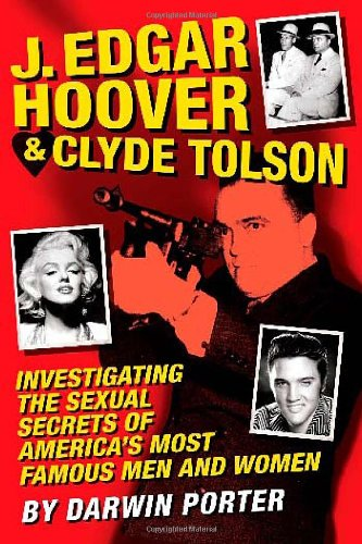 9781936003259: J. Edgar Hoover and Clyde Tolson: Investigating the Sexual Secrets of America's Most Famous Men and Women