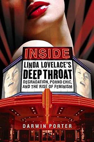 Inside Linda Lovelace's Deep Throat: Degradation, Porno Chic, and the Rise of Feminism: Porter...