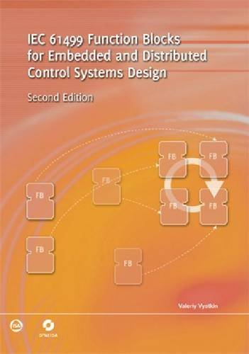 IEC 61499 Function Blocks for Embedded and Distributed Control Systems Design: Vyatkin, Valeriy