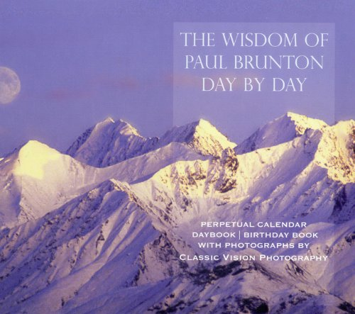 9781936012299: The Wisdom of Paul Brunton Day by Day: Perpetual Calendar/ Daybook / Birthday Book