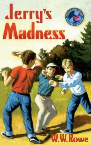 Jerry's Madness: Rowe, W. W.