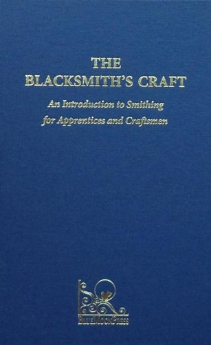 9781936013197: The Blacksmith's Craft: An Introduction to Smithing for Apprentices and Craftsmen
