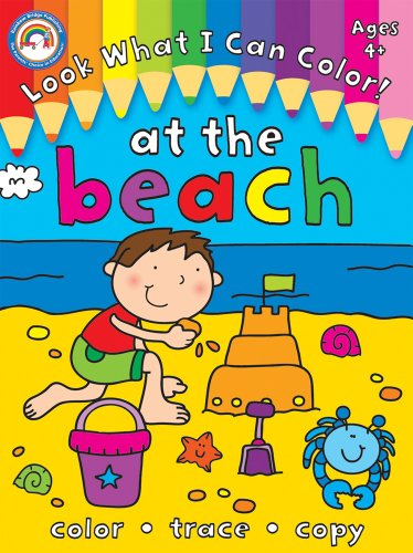 9781936022182: Look What I Can Color!, Grades PK - 1: At the Beach
