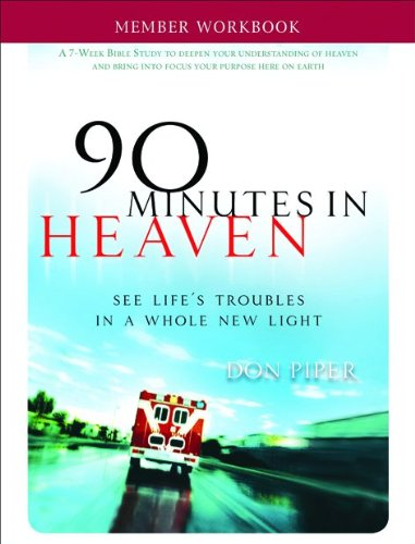 9781936034017: 90 Minutes in Heaven Member Workbook: Seeing Life's Troubles in a Whole New Light