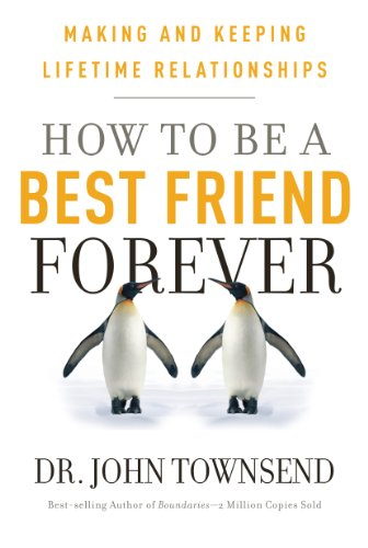 9781936034437: How to Be a Best Friend Forever: Making and Keeping Lifetime Relationships
