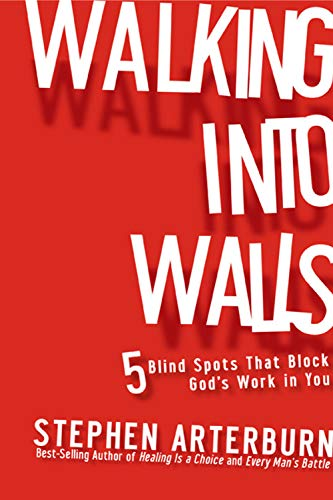 9781936034505: Walking into Walls: 5 Blind Spots That Block God's Work in You