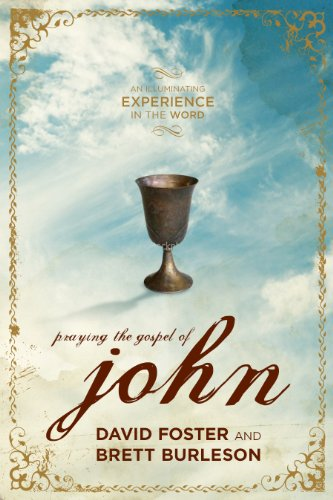 9781936034963: Praying the Gospel of John: An Illuminating Experience in the Word