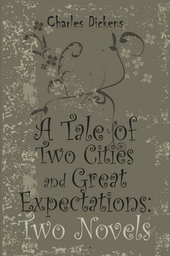 9781936041992: A Tale of Two Cities and Great Expectations: Two Novels