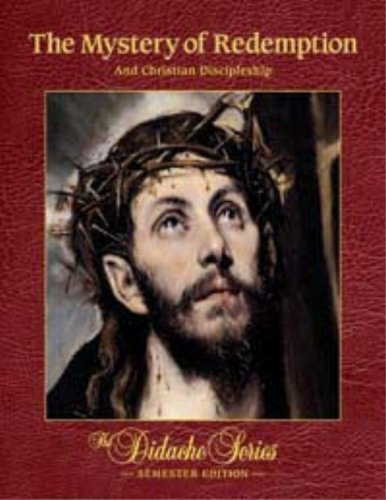 THE MYSTERY OF REDEMPTION AND CHRISTIAN DISCIPLESHIP: Peter V. Armenio