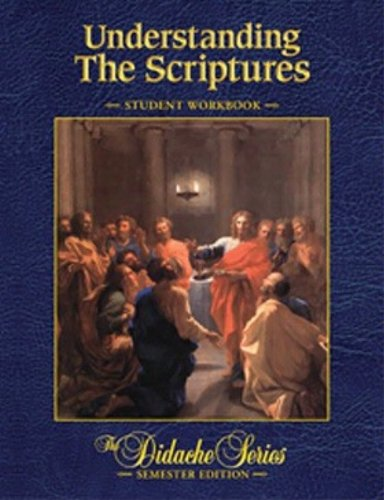 9781936045143: Understanding the Scriptures (Semester Edition) Student Workbook (The Didache Series)