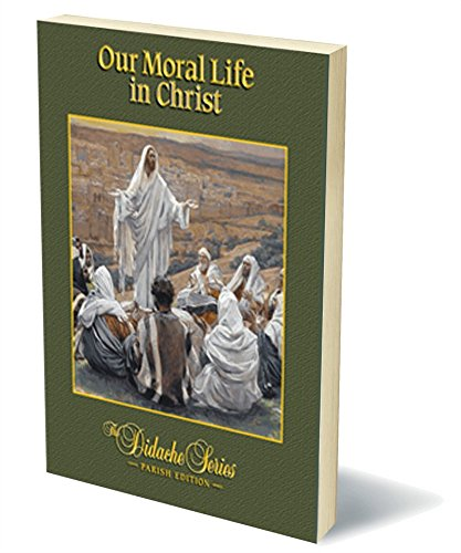 9781936045853: Our Moral Life in Christ, Parish Edition