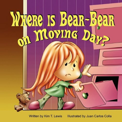 Where is Bear-Bear on Moving Day?: Lewis, Kim T.;