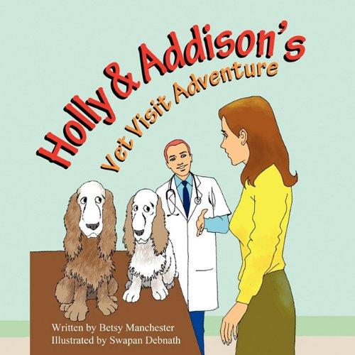9781936046843: Holly & Addison's Vet Visit Adventure