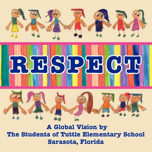 9781936051854: Respect, A Global Vision by The Students of Tuttle Elementary School