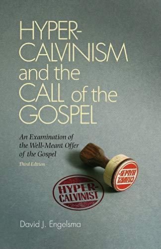 9781936054350: Hyper-Calvinism and the Call of Gospel
