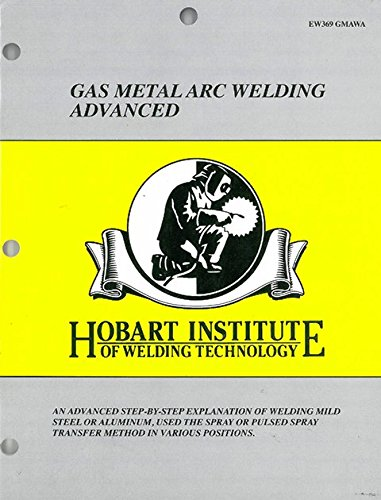 9781936058082: Gas Metal Arc Welding Advanced EW369 GMAWA