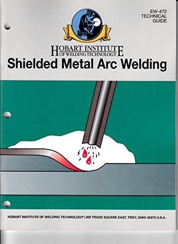 9781936058167: SHIELDED METAL ARC WELDING