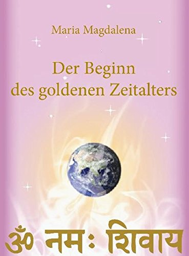 9781936060016: Maria Magdalena - Der Beginn des goldenen Zeitalters