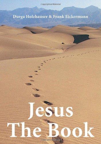 JESUS the BOOK *: HOLZHAUSER, Durga; EICKERMANN, Frank