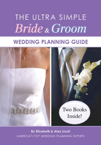 Ultra Simple Bride & Groom Wedding Planning Guide (9781936061235) by Elizabeth Lluch; Alex Lluch