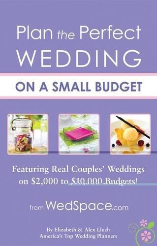 Plan the Perfect Wedding on a Small Budget: Lluch, Elizabeth; Lluch, Alex