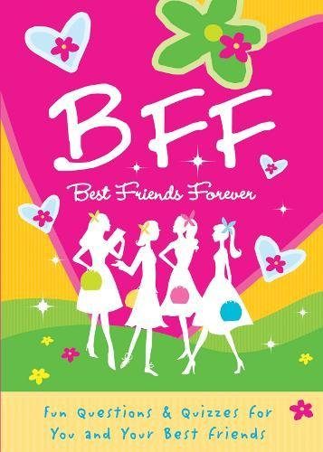 9781936061556: B.F.F. Best Friends Forever: Quizzes for You and Your Friends